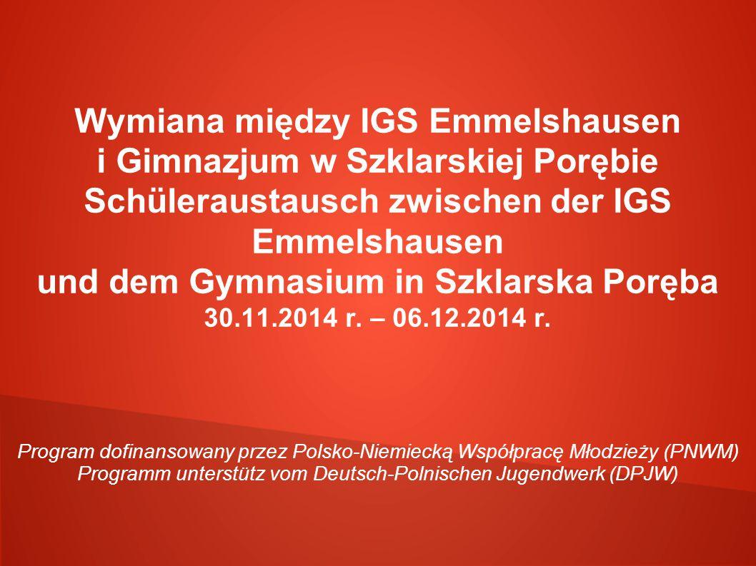 Wymiana między IGS Emmelshausen i Gimnazjum w Szklarskiej Porębie Schüleraustausch zwischen der IGS Emmelshausen und dem Gymnasium in Szklarska Poręba 30.11.2014 r.