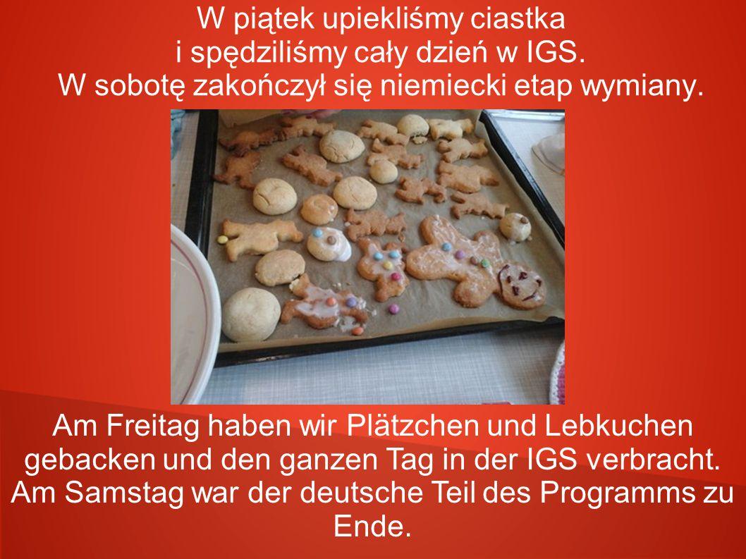 Wymiana polsko-niemiecka była wspaniałym przeżyciem, którego na pewno nie zapomnimy.