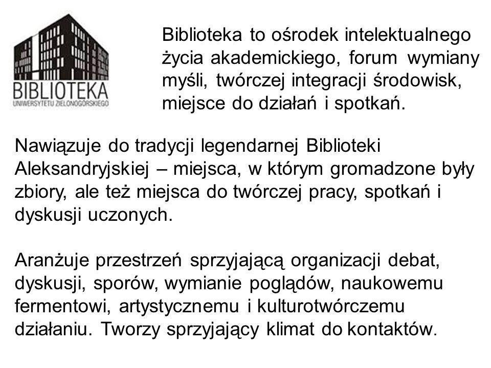 Biblioteka to ośrodek intelektualnego życia akademickiego, forum wymiany myśli, twórczej integracji środowisk, miejsce do działań i spotkań. Nawiązuje