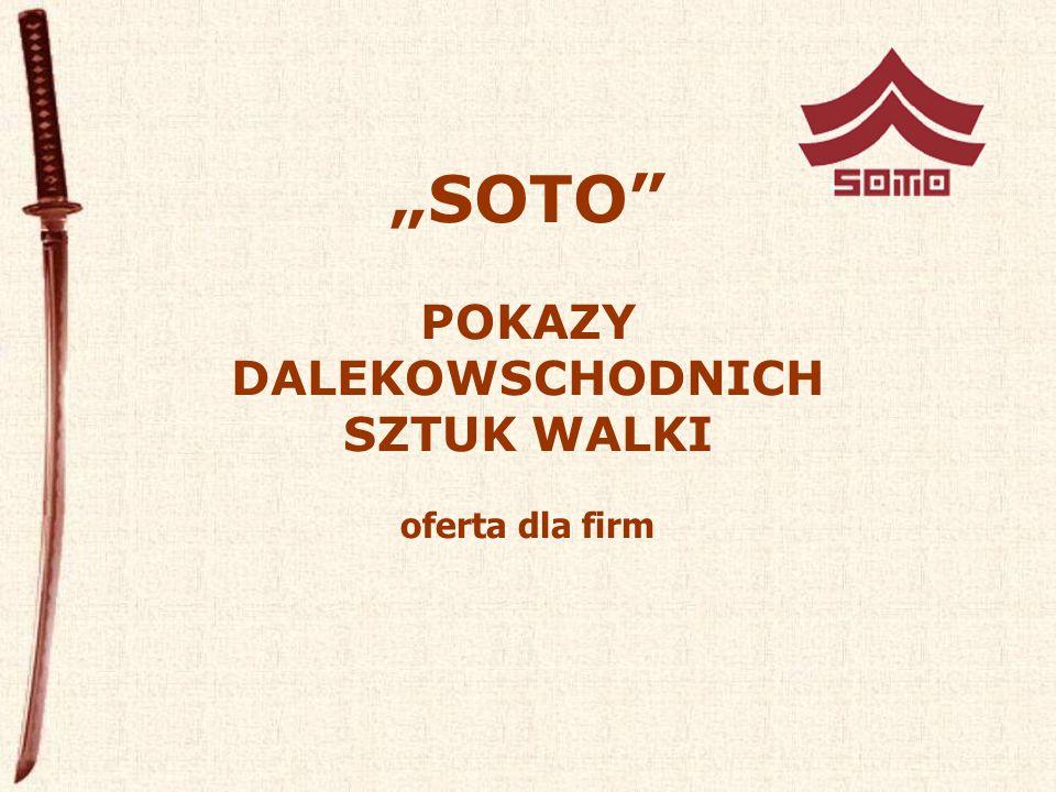 """""""SOTO POKAZY DALEKOWSCHODNICH SZTUK WALKI oferta dla firm"""