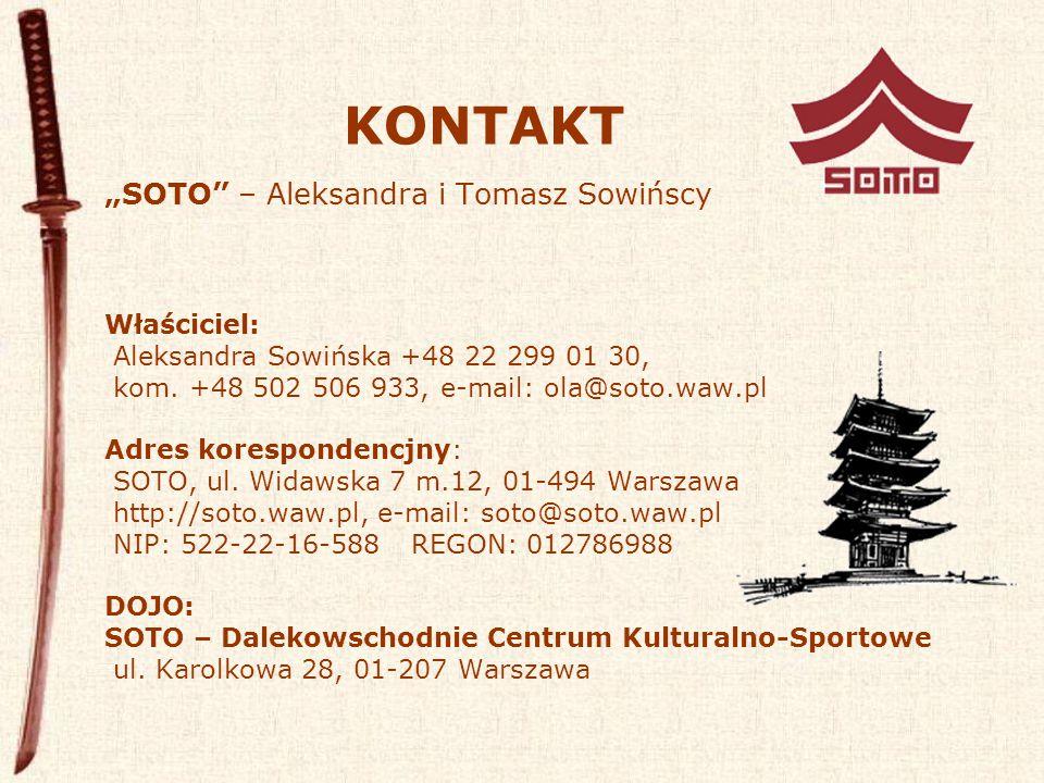 """KONTAKT """"SOTO – Aleksandra i Tomasz Sowińscy Właściciel: Aleksandra Sowińska +48 22 299 01 30, kom."""