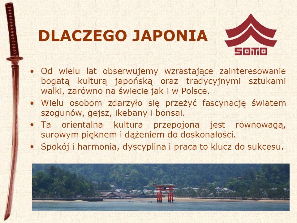 DLACZEGO JAPONIA Od wielu lat obserwujemy wzrastające zainteresowanie bogatą kulturą japońską oraz tradycyjnymi sztukami walki, zarówno na świecie jak i w Polsce.