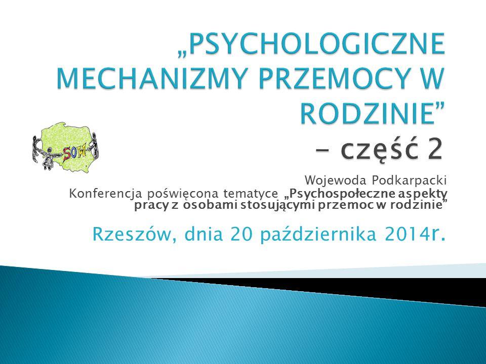 """Wojewoda Podkarpacki Konferencja poświęcona tematyce """"Psychospołeczne aspekty pracy z osobami stosującymi przemoc w rodzinie"""" Rzeszów, dnia 20 paździe"""