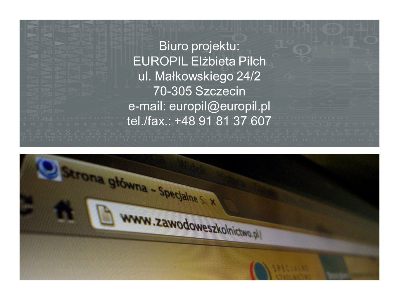 Biuro projektu: EUROPIL Elżbieta Pilch ul. Małkowskiego 24/2 70-305 Szczecin e-mail: europil@europil.pl tel./fax.: +48 91 81 37 607