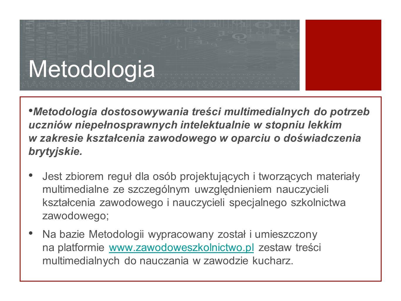 Metodologia Metodologia dostosowywania treści multimedialnych do potrzeb uczniów niepełnosprawnych intelektualnie w stopniu lekkim w zakresie kształce