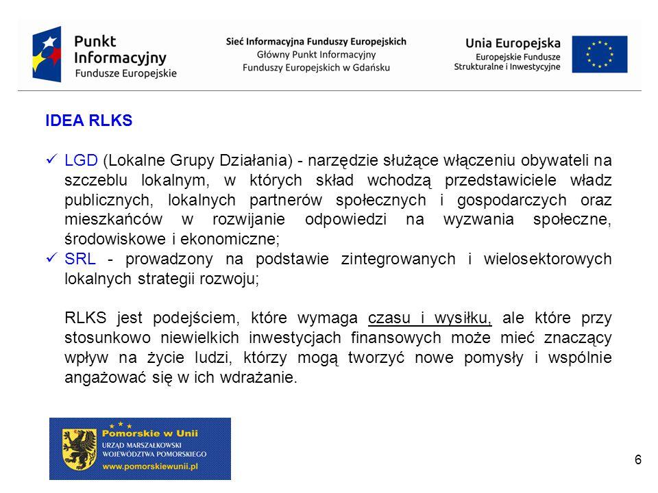 7 RLKS jest rozszerzeniem na lata 2014-2020 podejścia LEADER, zastosowanego w obecnym okresie programowania w Osi 4 PROW, w taki sposób, że:  RLKS może być zastosowany nie tylko na obszarach wiejskich, ale także miejskich;  w ramach RLKS można wykorzystać nie tylko Europejski Fundusz Rolny na rzecz Rozwoju Obszarów Wiejskich, ale także:  Europejski Fundusz Rozwoju Regionalnego,  Europejski Fundusz Społeczny,  Europejski Fundusz Morski i Rybacki,  Fundusz Spójności.