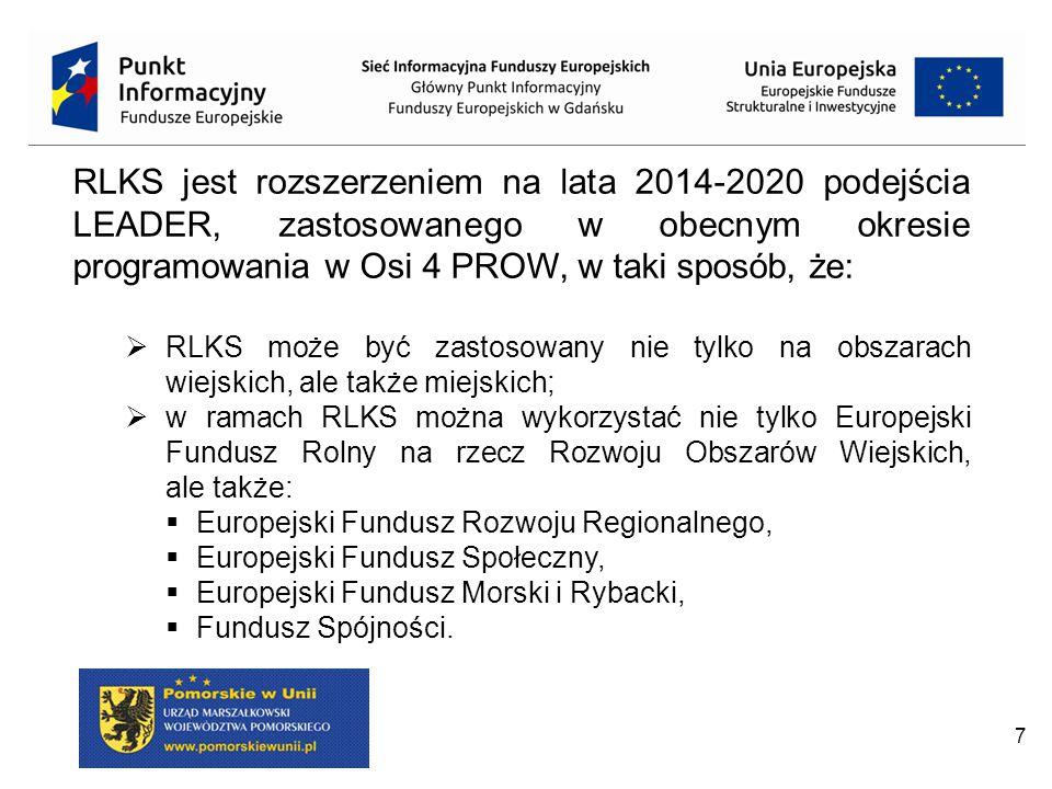 7 RLKS jest rozszerzeniem na lata 2014-2020 podejścia LEADER, zastosowanego w obecnym okresie programowania w Osi 4 PROW, w taki sposób, że:  RLKS mo