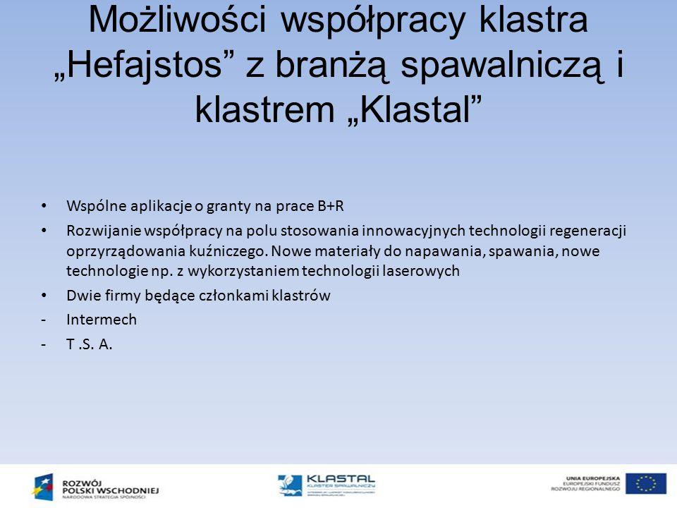 """Możliwości współpracy klastra """"Hefajstos"""" z branżą spawalniczą i klastrem """"Klastal"""" Wspólne aplikacje o granty na prace B+R Rozwijanie współpracy na p"""