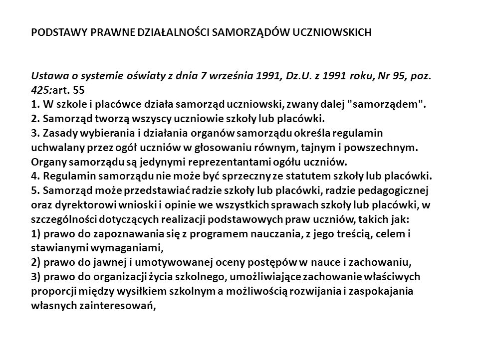 PODSTAWY PRAWNE DZIAŁALNOŚCI SAMORZĄDÓW UCZNIOWSKICH Ustawa o systemie oświaty z dnia 7 września 1991, Dz.U.