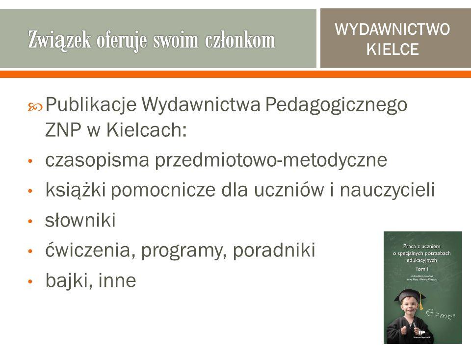  Publikacje Wydawnictwa Pedagogicznego ZNP w Kielcach: czasopisma przedmiotowo-metodyczne książki pomocnicze dla uczniów i nauczycieli słowniki ćwiczenia, programy, poradniki bajki, inne WYDAWNICTWO KIELCE