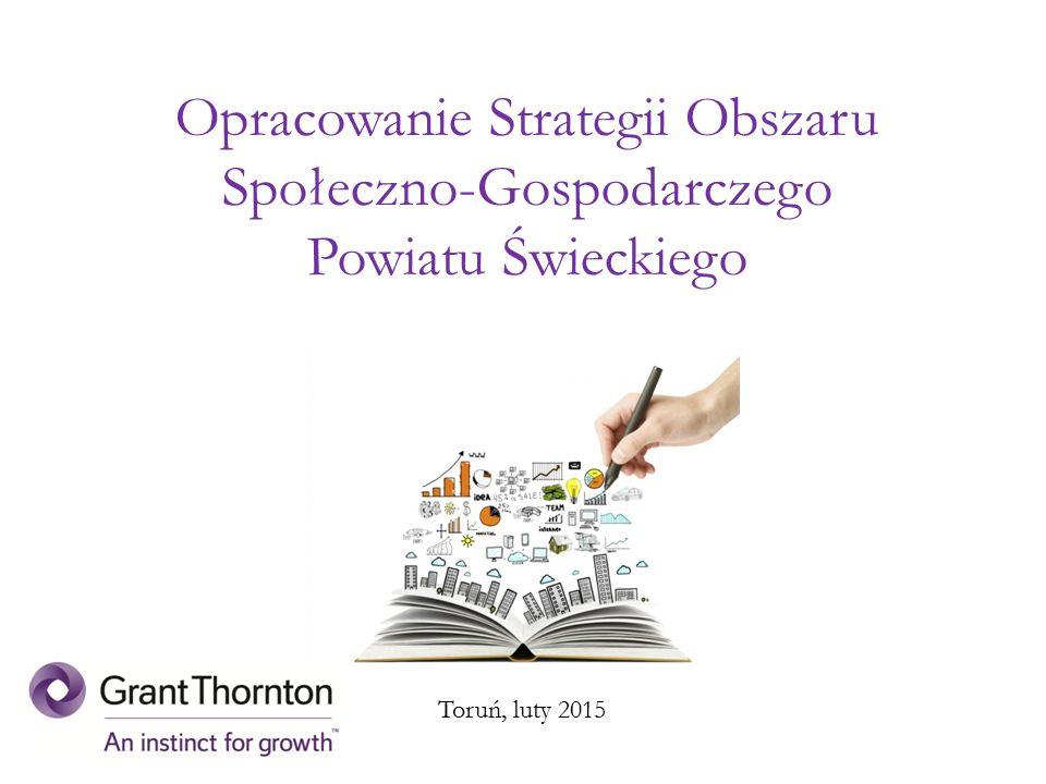 Toruń, luty 2015 Opracowanie Strategii Obszaru Społeczno-Gospodarczego Powiatu Świeckiego