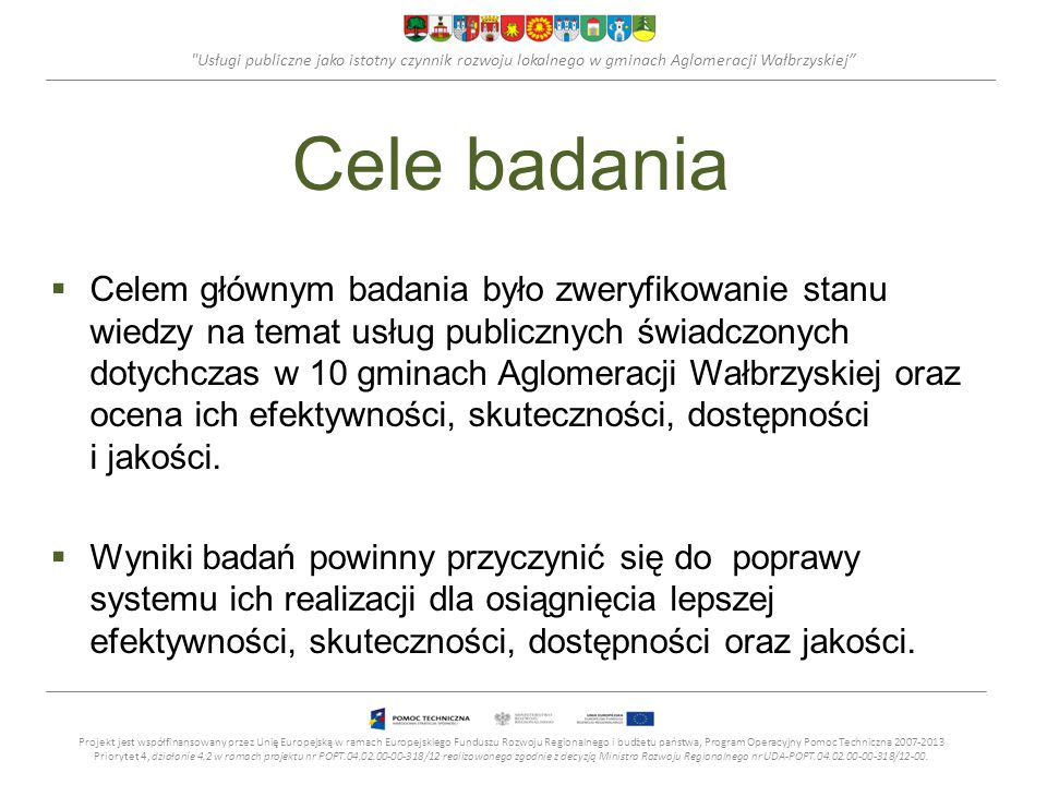 Usługi publiczne jako istotny czynnik rozwoju lokalnego w gminach Aglomeracji Wałbrzyskiej Kultura (2) +Podjęcie działań zmierzających do wykreowania imprez kulturalnych, sportowych i rekreacyjnych integrujących gminy Aglomeracji Wałbrzyskiej.