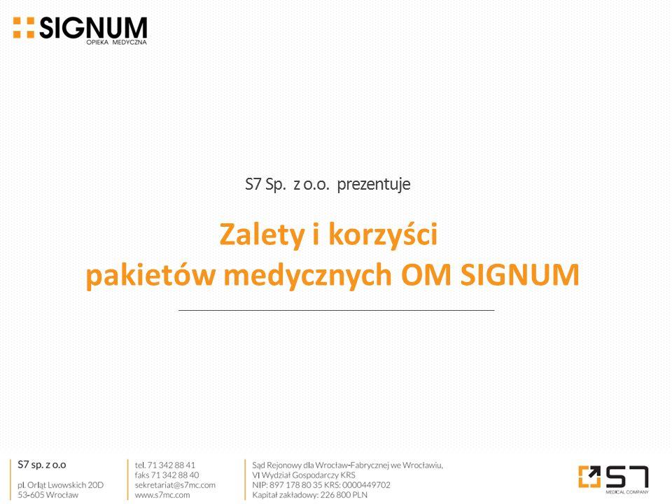 S7 Sp. z o.o. prezentuje Zalety i korzyści pakietów medycznych OM SIGNUM