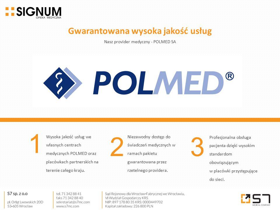 Wysoka jakość usług we własnych centrach medycznych POLMED oraz placówkach partnerskich na terenie całego kraju. 1 Niezawodny dostęp do świadczeń medy