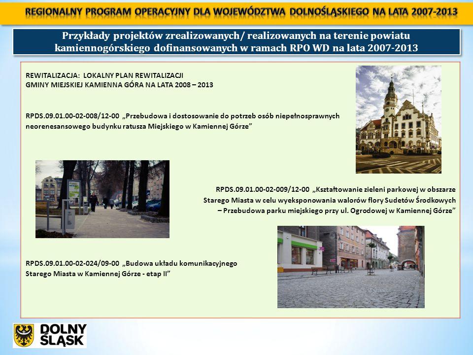"""Przykłady projektów zrealizowanych/ realizowanych na terenie powiatu kamiennogórskiego dofinansowanych w ramach RPO WD na lata 2007-2013 REWITALIZACJA: LOKALNY PLAN REWITALIZACJI GMINY MIEJSKIEJ KAMIENNA GÓRA NA LATA 2008 – 2013 RPDS.09.01.00-02-008/12-00 """"Przebudowa i dostosowanie do potrzeb osób niepełnosprawnych neorenesansowego budynku ratusza Miejskiego w Kamiennej Górze RPDS.09.01.00-02-009/12-00 """"Kształtowanie zieleni parkowej w obszarze Starego Miasta w celu wyeksponowania walorów flory Sudetów Środkowych – Przebudowa parku miejskiego przy ul."""