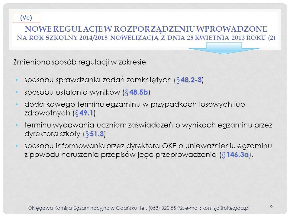 INFORMACJE PRZEKAZYWANE DO OKE W DNIACH 21–30 KWIETNIA 2015 Sporządzenie wykazu uczniów, którzy nie przystąpili do danego zakresu/poziomu egzaminu – niezwłocznie po zakończeniu danej części egzaminu 21,22,23 kwietnia 2015 Zgłoszenie uszkodzenia przesyłki z materiałami egzaminacyjnymi – w dniu dostarczenia jej do szkoły przez dystrybutora Zgłoszenie naruszenia pakietów zawierających arkusze egzaminacyjne – w dniu danej części egzaminu gimnazjalnego Zamówienie dodatkowych arkuszy egzaminacyjnych Zamówienie dodatkowych arkuszy egzaminacyjnych na termin czerwcowy egzaminu 23-30 kwietnia 2015 Okręgowa Komisja Egzaminacyjna w Gdańsku, tel.