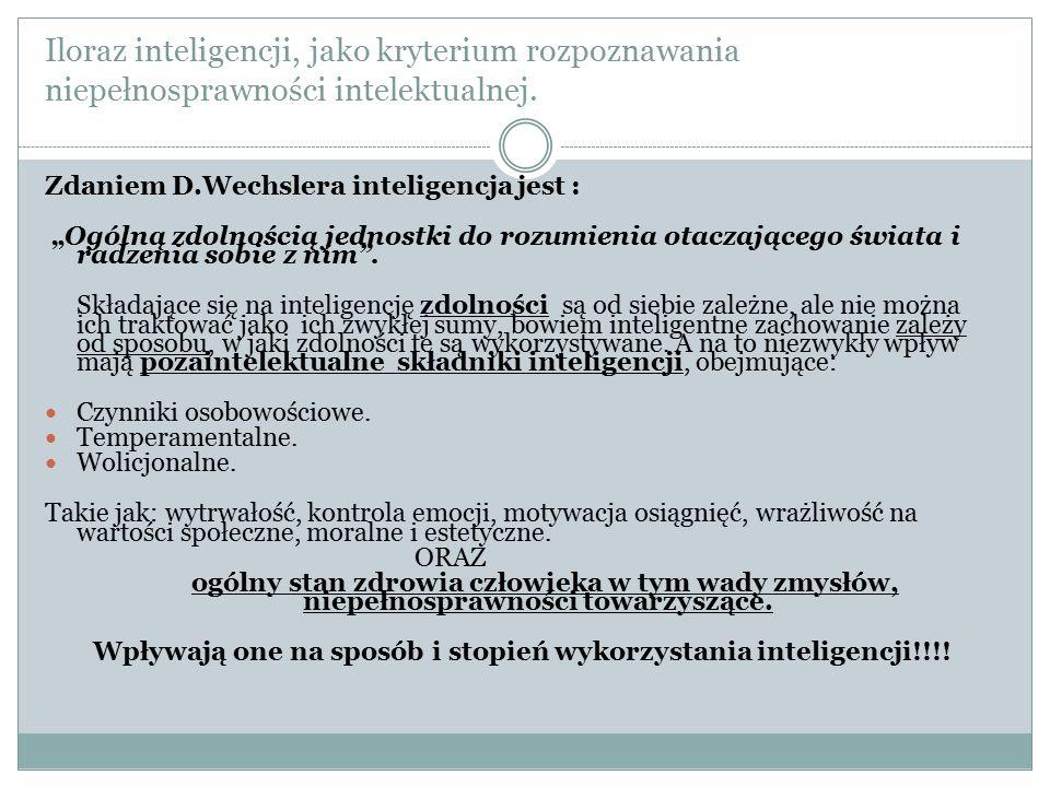 Iloraz inteligencji, jako kryterium rozpoznawania niepełnosprawności intelektualnej.