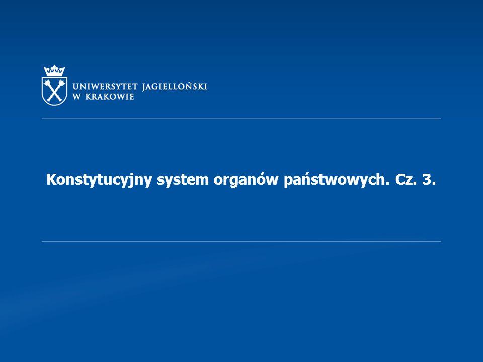 Konstytucyjny system organów państwowych. Cz. 3.