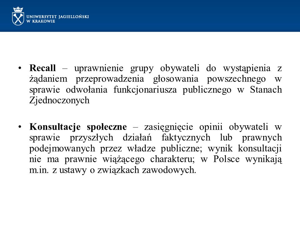 Recall – uprawnienie grupy obywateli do wystąpienia z żądaniem przeprowadzenia głosowania powszechnego w sprawie odwołania funkcjonariusza publicznego