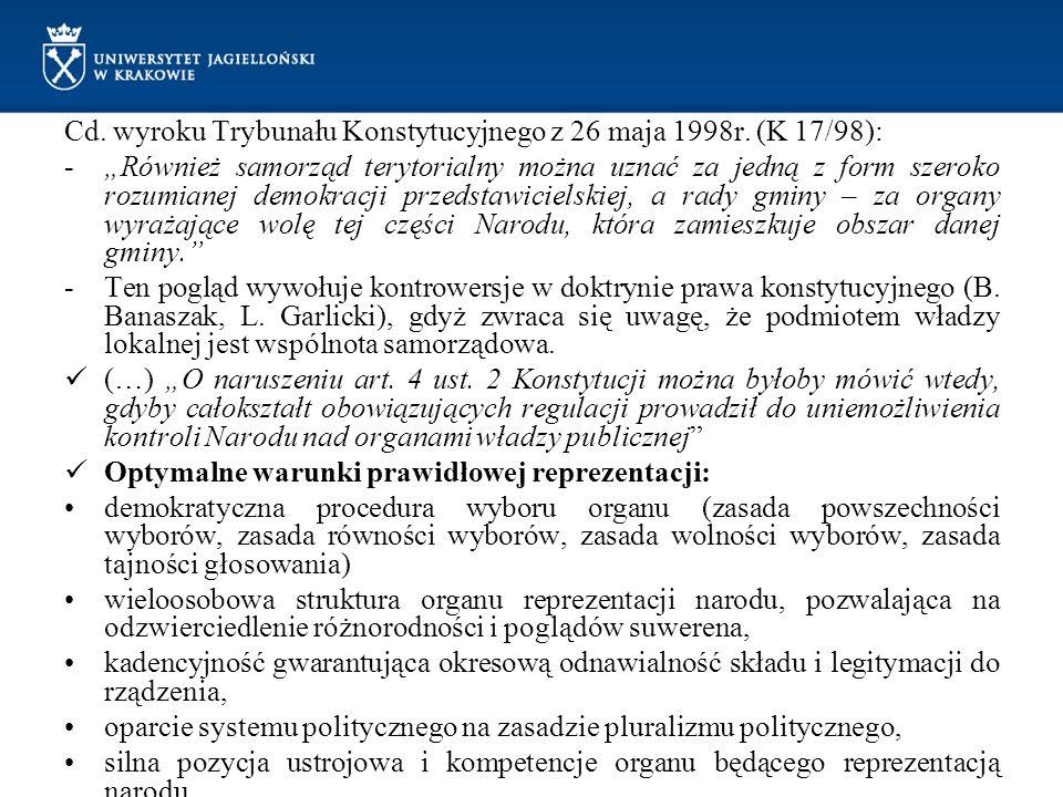 """Cd. wyroku Trybunału Konstytucyjnego z 26 maja 1998r. (K 17/98): -""""Również samorząd terytorialny można uznać za jedną z form szeroko rozumianej demokr"""