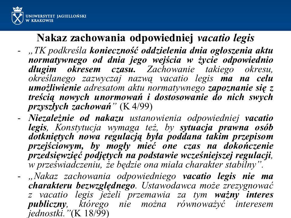 """Nakaz zachowania odpowiedniej vacatio legis -""""TK podkreśla konieczność oddzielenia dnia ogłoszenia aktu normatywnego od dnia jego wejścia w życie odpowiednio długim okresem czasu."""