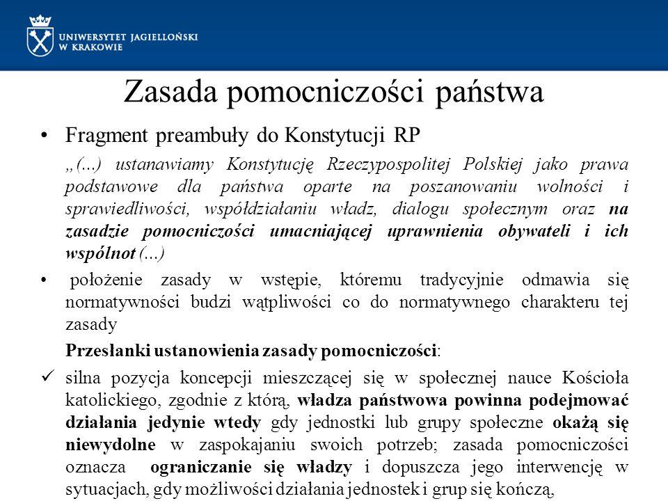"""Zasada pomocniczości państwa Fragment preambuły do Konstytucji RP """"(...) ustanawiamy Konstytucję Rzeczypospolitej Polskiej jako prawa podstawowe dla p"""