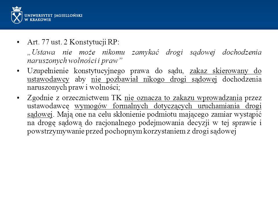 """Art. 77 ust. 2 Konstytucji RP: """"Ustawa nie może nikomu zamykać drogi sądowej dochodzenia naruszonych wolności i praw"""" Uzupełnienie konstytucyjnego pra"""