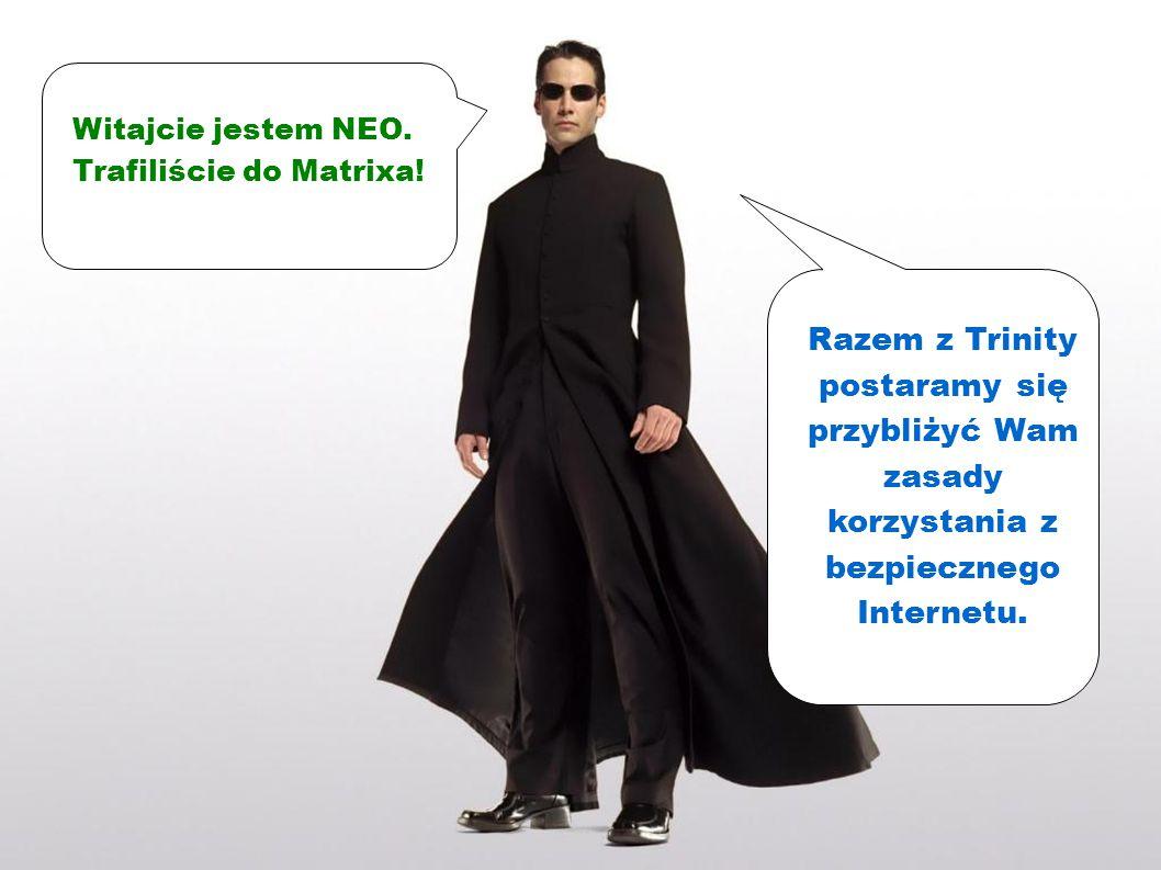 Witajcie jestem NEO.Trafiliście do Matrixa.