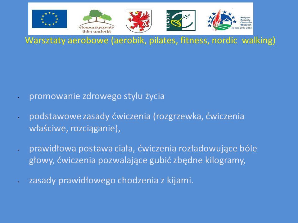 Warsztaty aerobowe (aerobik, pilates, fitness, nordic walking) promowanie zdrowego stylu życia podstawowe zasady ćwiczenia (rozgrzewka, ćwiczenia właściwe, rozciąganie), prawidłowa postawa ciała, ćwiczenia rozładowujące bóle głowy, ćwiczenia pozwalające gubić zbędne kilogramy, zasady prawidłowego chodzenia z kijami.
