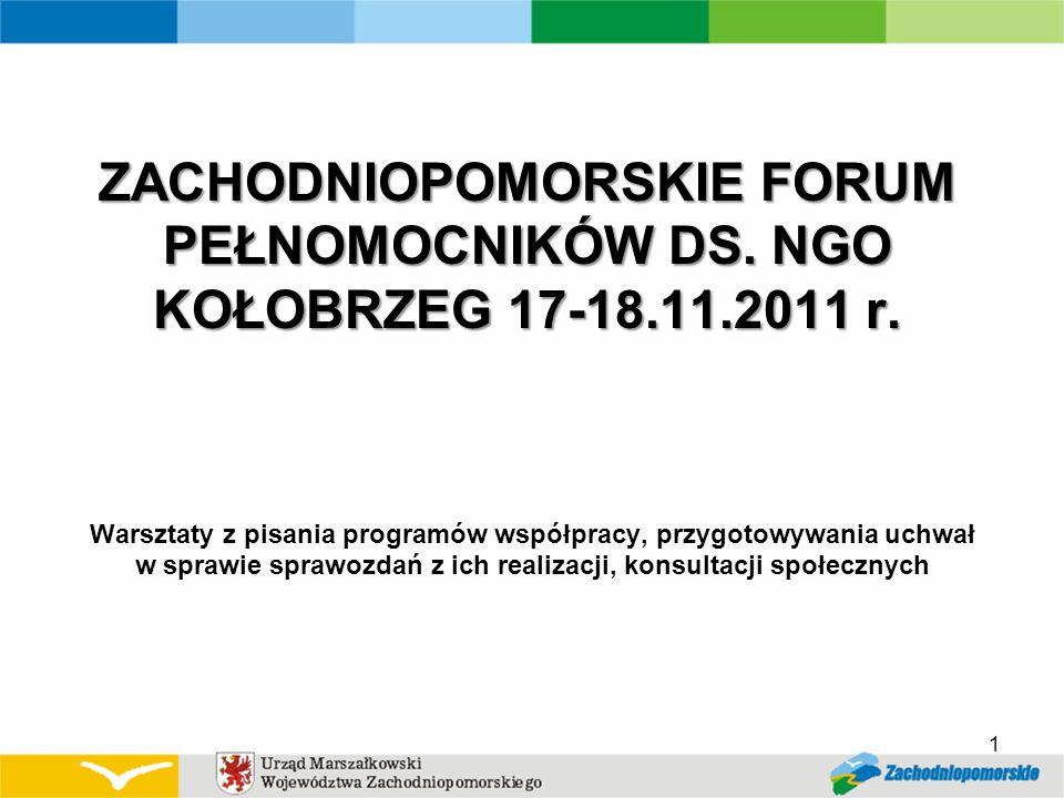 1 ZACHODNIOPOMORSKIE FORUM PEŁNOMOCNIKÓW DS. NGO KOŁOBRZEG 17-18.11.2011 r.