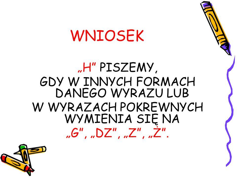 """ZASADY PISOWNI WYRAZÓW Z """"H 2."""