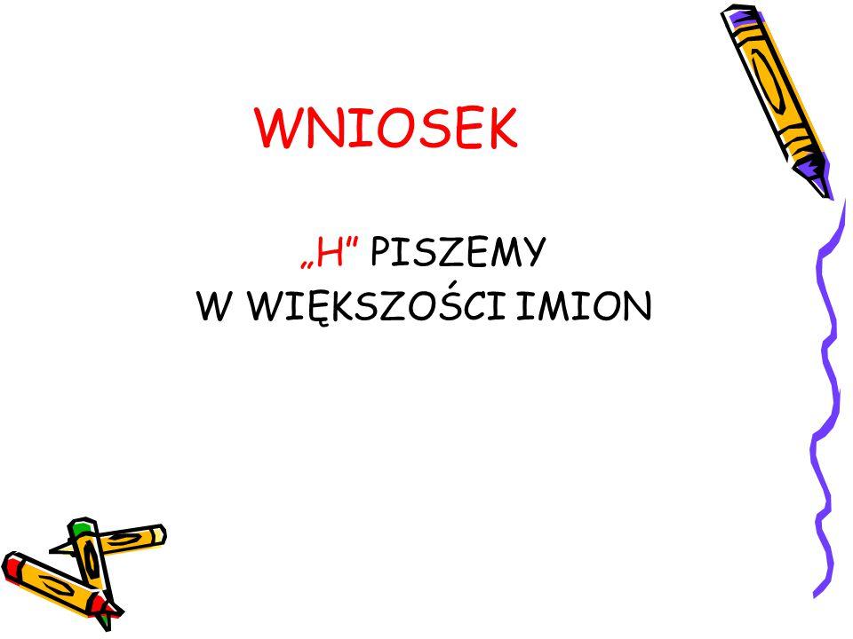"""ZASADY PISOWNI WYRAZÓW Z """"H 6."""