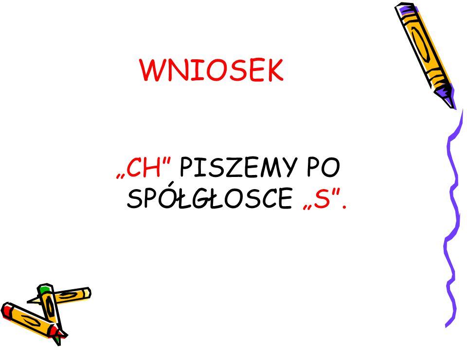 """ZASADY PISOWNI WYRAZÓW Z """"CH 3."""