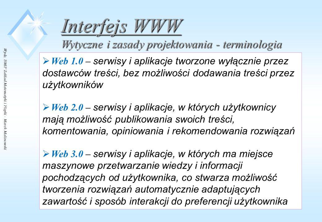 Wydz. BMiP Zakład Matematyki i Fizyki - Marek Malinowski  Web 1.0 – serwisy i aplikacje tworzone wyłącznie przez dostawców treści, bez możliwości dod