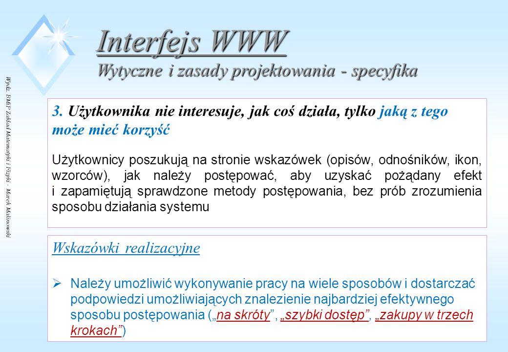 Wydz. BMiP Zakład Matematyki i Fizyki - Marek Malinowski 3. Użytkownika nie interesuje, jak coś działa, tylko jaką z tego może mieć korzyść Użytkownic