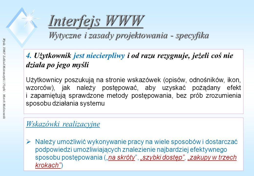 Wydz. BMiP Zakład Matematyki i Fizyki - Marek Malinowski 4. Użytkownik jest niecierpliwy i od razu rezygnuje, jeżeli coś nie działa po jego myśli Użyt