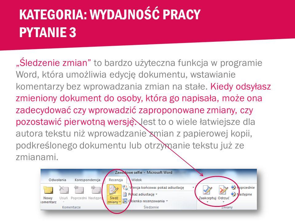 KATEGORIA: WYDAJNOŚĆ PRACY PYTANIE 3 Zostałeś/-aś poproszony/-a o sprawdzenie tekstu napisanego przez kolegę z pracy.
