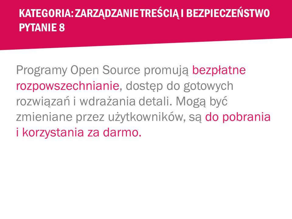 KATEGORIA: ZARZĄDZANIE TREŚCIĄ I BEZPIECZEŃSTWO PYTANIE 8 Które z poniższych nie jest narzędziem open source.