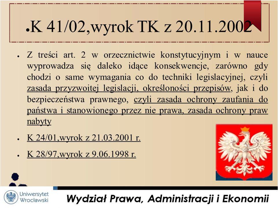 ● K 41/02,wyrok TK z 20.11.2002 ● Z treści art.