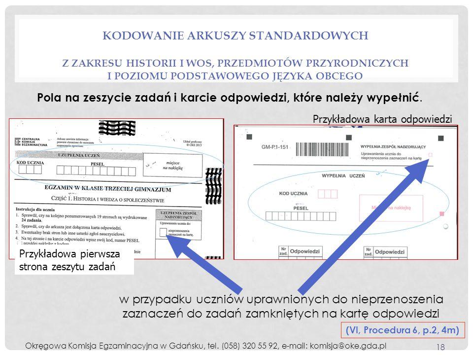 KODOWANIE ARKUSZY STANDARDOWYCH Z ZAKRESU HISTORII I WOS, PRZEDMIOTÓW PRZYRODNICZYCH I POZIOMU PODSTAWOWEGO JĘZYKA OBCEGO (VI, Procedura 6, p.2, 4m) P