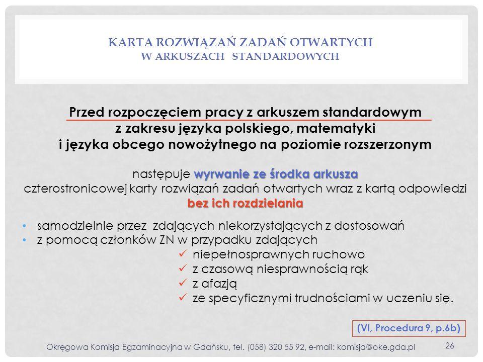 KARTA ROZWIĄZAŃ ZADAŃ OTWARTYCH W ARKUSZACH STANDARDOWYCH Okręgowa Komisja Egzaminacyjna w Gdańsku, tel. (058) 320 55 92, e-mail: komisja@oke.gda.pl 2
