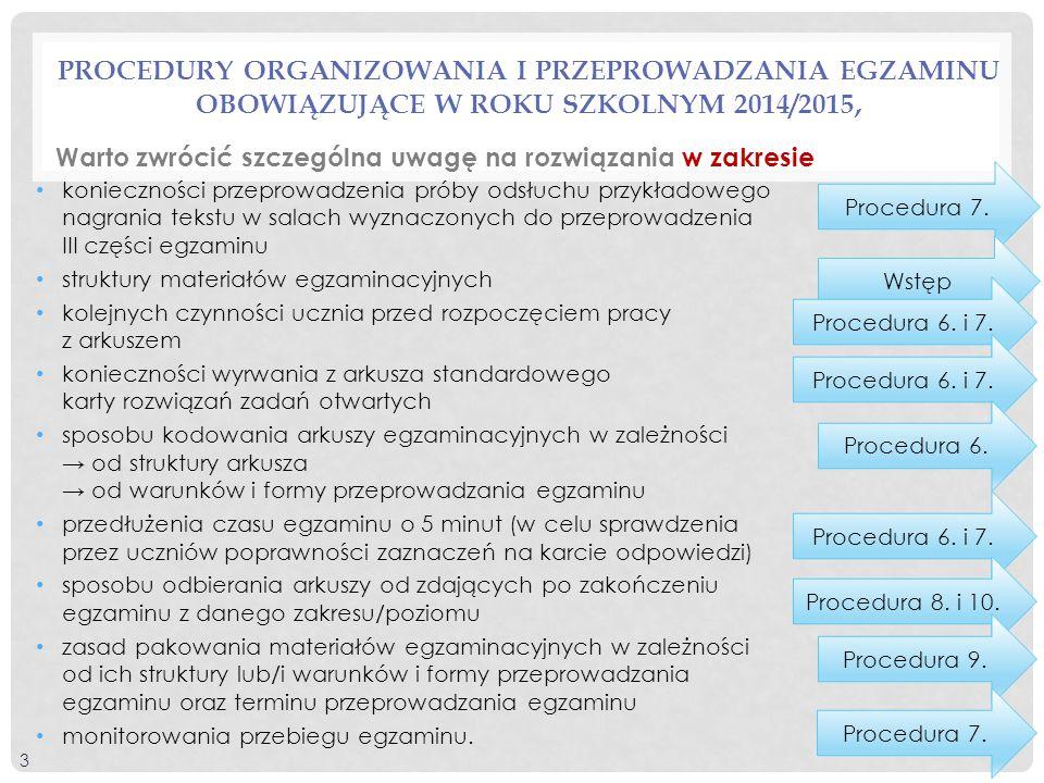 Procedura 7. PROCEDURY ORGANIZOWANIA I PRZEPROWADZANIA EGZAMINU OBOWIĄZUJĄCE W ROKU SZKOLNYM 2014/2015, 3 konieczności przeprowadzenia próby odsłuchu
