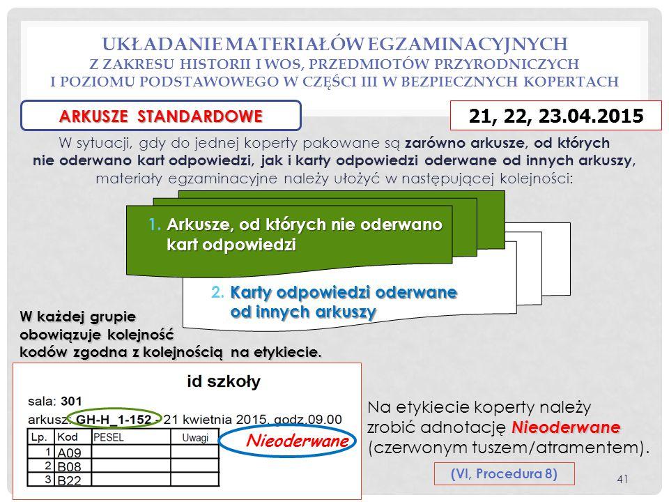 W sytuacji, gdy do jednej koperty pakowane są zarówno arkusze, od których nie oderwano kart odpowiedzi, jak i karty odpowiedzi oderwane od innych arku