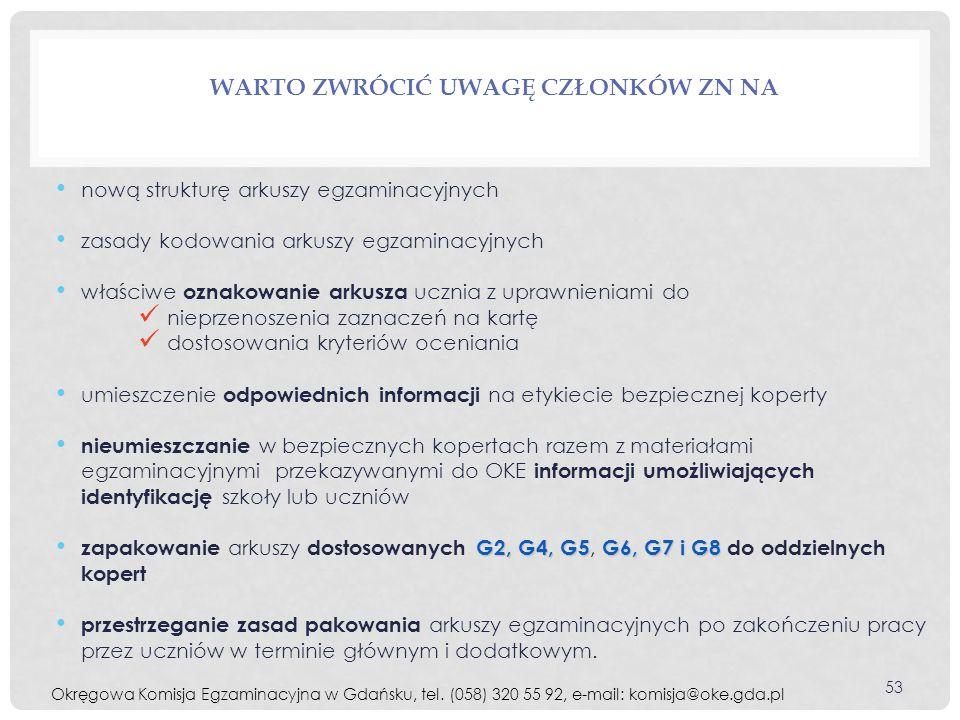 WARTO ZWRÓCIĆ UWAGĘ CZŁONKÓW ZN NA nową strukturę arkuszy egzaminacyjnych zasady kodowania arkuszy egzaminacyjnych właściwe oznakowanie arkusza ucznia