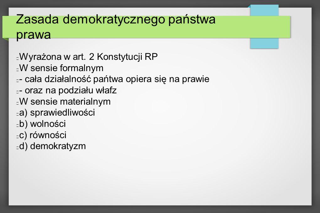 Zasada demokratycznego państwa prawa Wyrażona w art.
