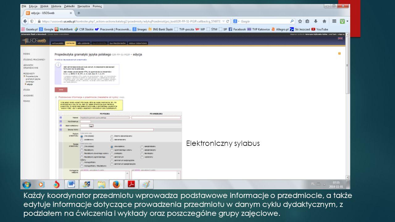 Sylabus elektroniczny Oprócz koordynatora przedmiotu informacje dotyczące prowadzonych zajęć mogą uzupełnić osoby prowadzące dane zajęcia w poszczególnych grupach.