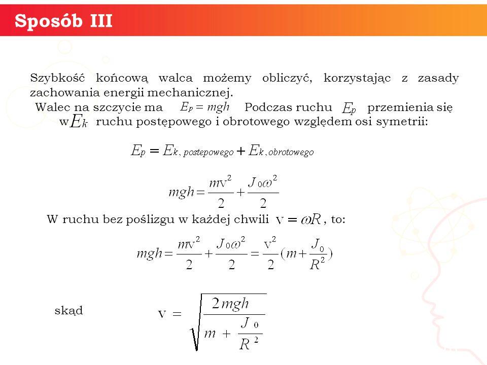 Szybkość końcową walca możemy obliczyć, korzystając z zasady zachowania energii mechanicznej.