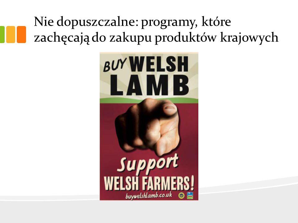 Nie dopuszczalne: programy, które zachęcają do zakupu produktów krajowych