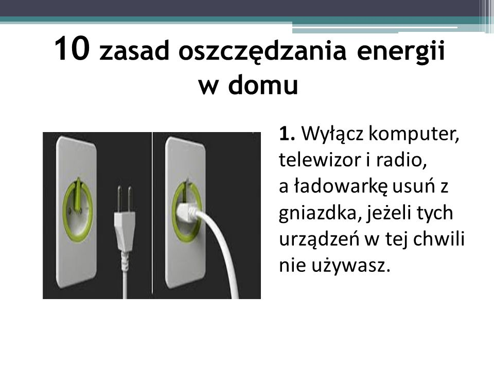 10 zasad oszczędzania energii w domu 1.