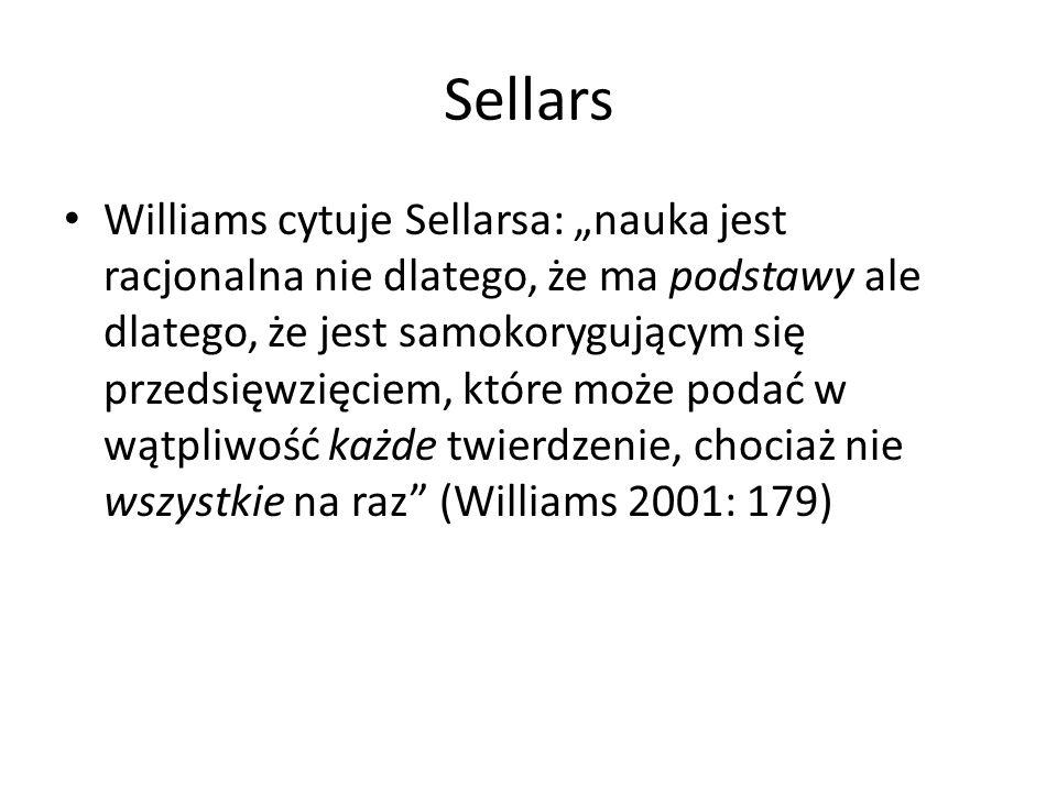 """Sellars Williams cytuje Sellarsa: """"nauka jest racjonalna nie dlatego, że ma podstawy ale dlatego, że jest samokorygującym się przedsięwzięciem, które"""